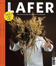 Lafer-Rezepte: Das neue Genießermagazin von Johann Lafer