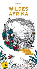 Wildes Afrika: Immerwährender Wandkalender