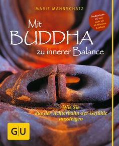 Mit Buddha zu innerer Balance (mit Audio-CD)