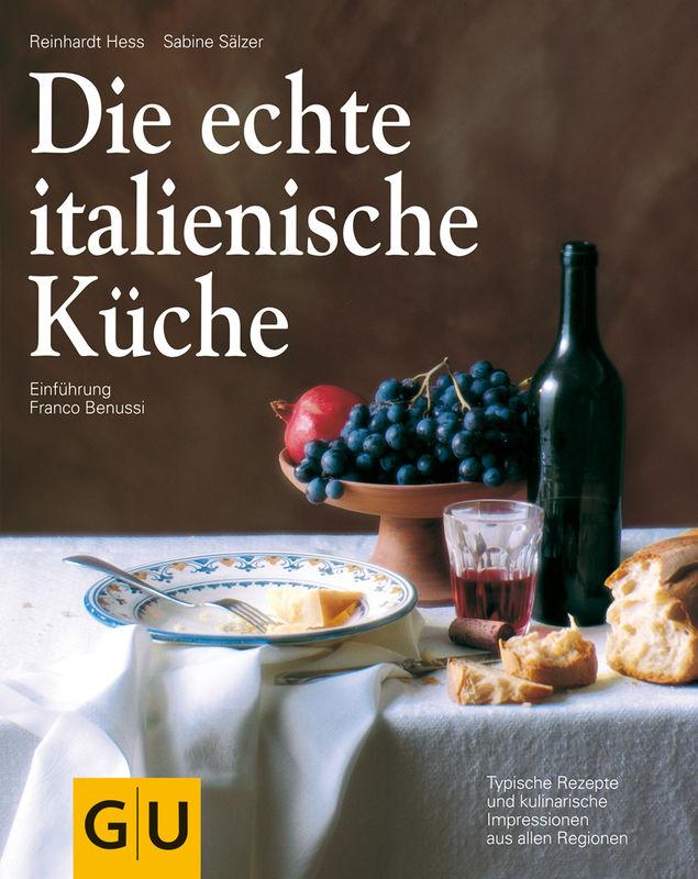 Die echte italienische k che buch franco benussi gu for Italienisches kochbuch