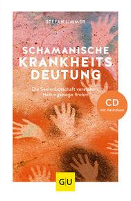 Schamanische Krankheitsdeutung (mit CD)