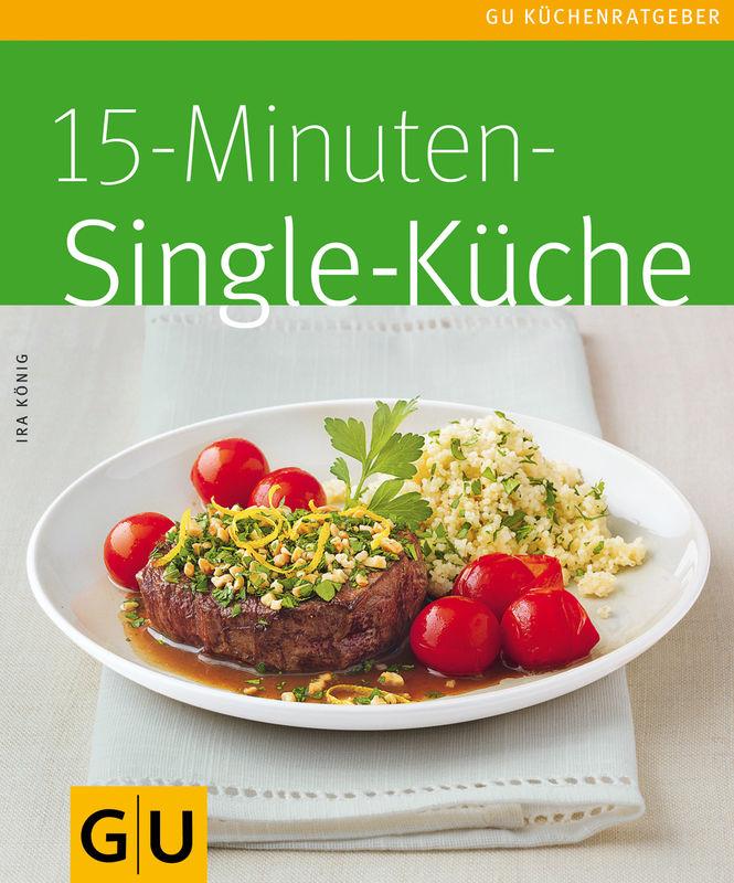 15-Minuten-Singleküche - eBook - - GU