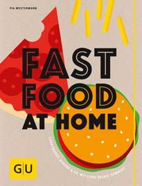 Cover - Fastfood at Home - Pia Westermann