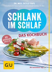 Cover - Schlank im Schlaf - das Kochbuch - Anna Cavelius, Elmar Trunz-Carlisi, Rudolf Schwarz, Detlef Pape, Angelika Ilies