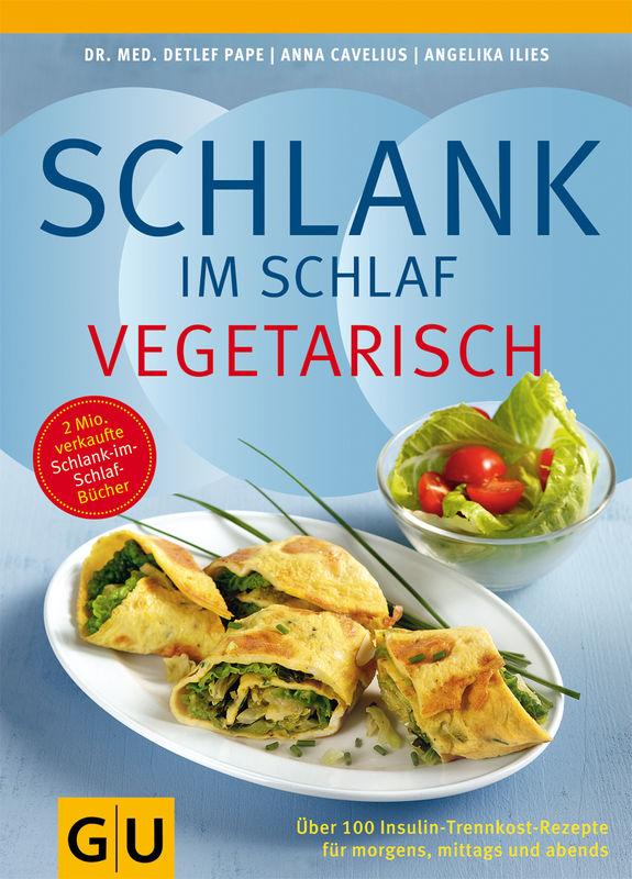 Schlank im Schlaf vegetarisch - eBook - - GU