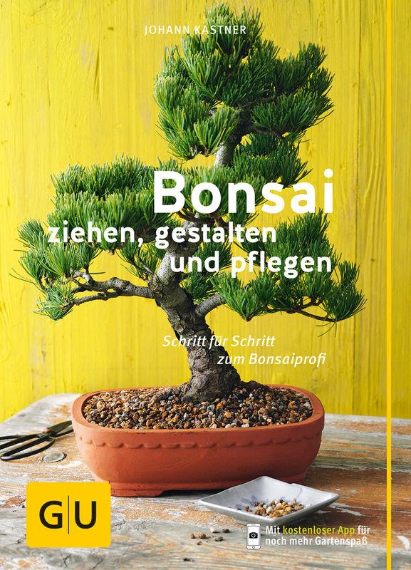 Bonsai Gestalten bonsai ziehen, gestalten und pflegen - buch - johann kastner - gu