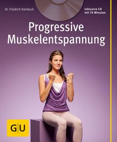 Progressive Muskelentspannung (mit Audio-CD)