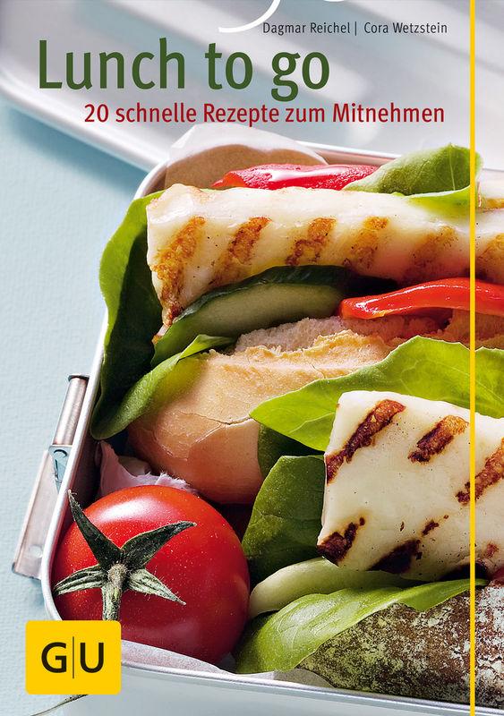Lunch To Go 20 Schnelle Rezepte Zum Mitnehmen Ebook Dagmar