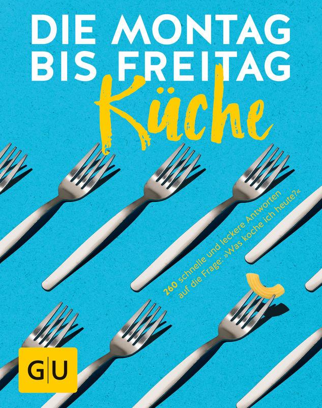 Die Montag-bis-Freitag-Küche - Buch - - GU