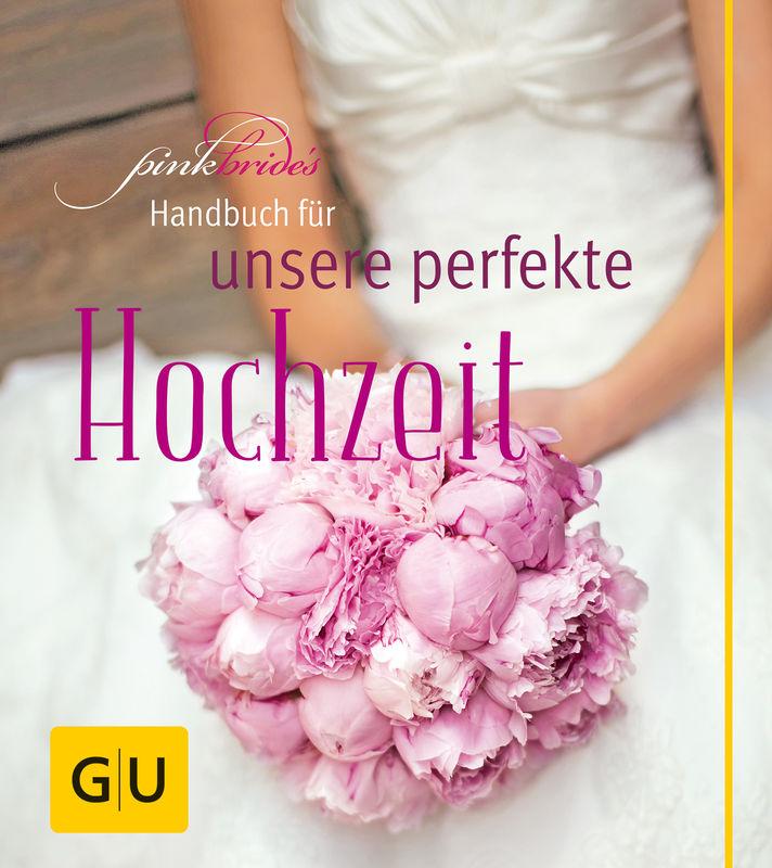 pinkbride 39 s handbuch f r unsere perfekte hochzeit buch gu. Black Bedroom Furniture Sets. Home Design Ideas