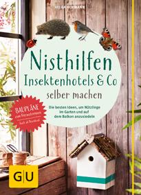 Nisthilfen,  Insektenhotels & Co. selbermachen - Helga Hofmann
