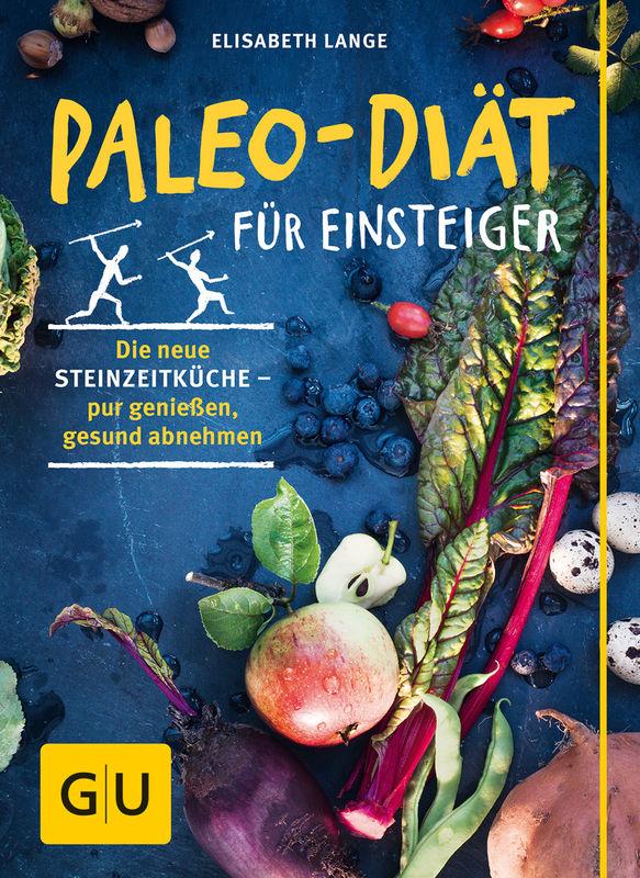 Paleo-Diät für Einsteiger - Buch - - GU