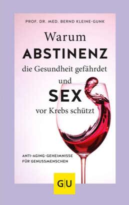 Buch-Tipp: Warum Abstinenz die Gesundheit gefährdet und Sex vor Krebs schützt