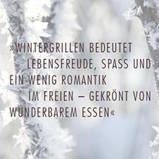 Wintergrillen bedeutet...