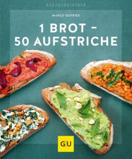 1 Brot - 50 Aufstriche - E-Book (ePub)