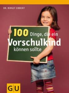 100 Dinge, die ein Vorschulkind können sollte - Buch (Softcover)