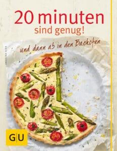 20 Minuten sind genug! und dann ab in den Backofen - Buch (Hardcover)