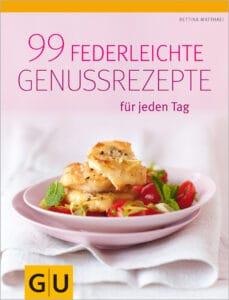 99 federleichte Genussrezepte für jeden Tag - Buch (Softcover)