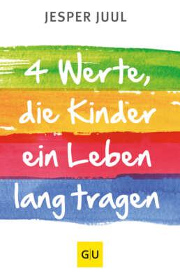 Vier Werte, die Kinder ein Leben lang tragen - Buch (Hardcover)