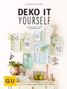 Deko it yourself. Das Wohnbuch für Selbermacher (mit Schnittbogen) - Buch (Hardcover)