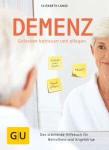 Demenz - gelassen betreuen und pflegen - Buch (Softcover)