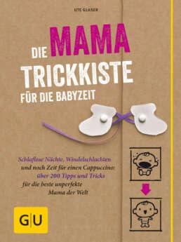 Die Mama-Trickkiste für die Babyzeit - Buch (Hardcover)