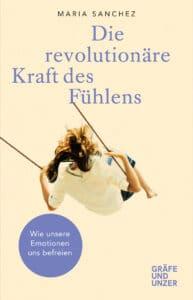 Die revolutionäre Kraft des Fühlens - Buch (Hardcover)