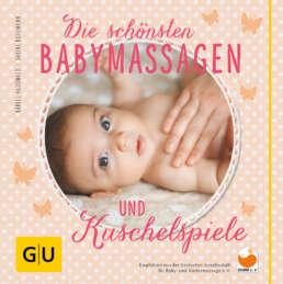 Die schönsten Babymassagen und Kuschelspiele - Buch (Hardcover)