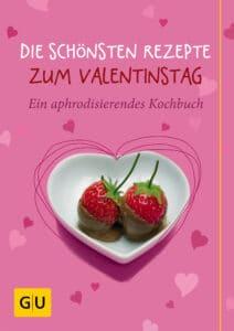 Die schönsten Rezepte zum Valentinstag - E-Book (ePub)