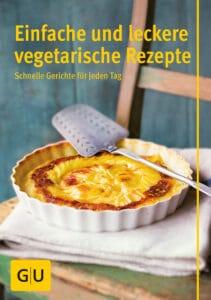 Einfache und leckere vegetarische Rezepte - E-Book (ePub)