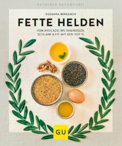Fette Helden – von Avocado bis Walnussöl - Buch (Softcover)