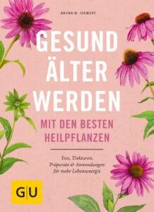 Gesund älter werden mit den besten Heilpflanzen - Buch (Hardcover)