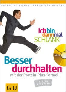 Ich bin dann mal schlank: Besser durchhalten mit der Protein-Plus-Formel - Buch