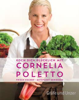 Koch dich glücklich mit Cornelia Poletto - Buch (Hardcover)