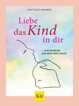 Liebe das Kind in Dir - Buch (Softcover)