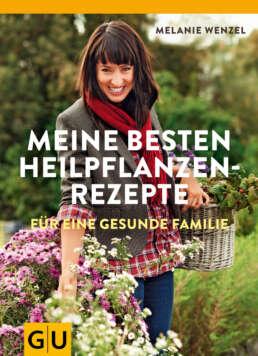 Meine besten Heilpflanzenrezepte für eine gesunde Familie - Buch (Softcover)