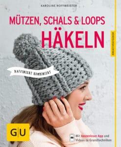 Mützen, Schals und Loops häkeln - Buch (Softcover)