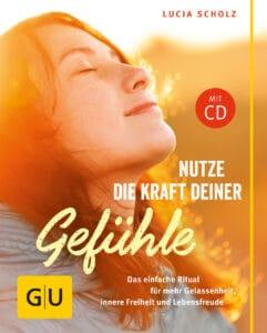Nutze die Kraft deiner Gefühle (mit CD) - Buch