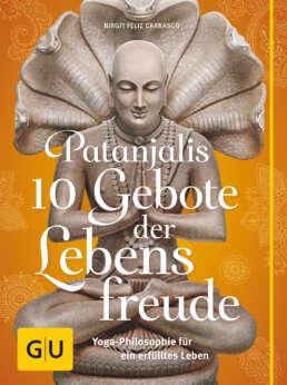Patanjalis 10 Gebote der Lebensfreude - Buch (Softcover)