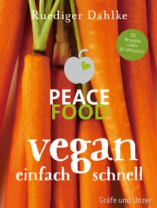 Peace Food - Vegan einfach schnell - Buch (Hardcover)