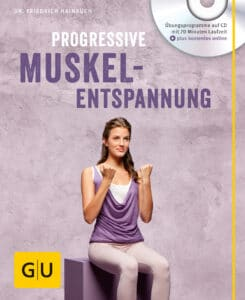 Progressive Muskelentspannung (mit Audio CD) - Buch