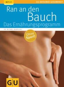 Ran an den Bauch. Das Ernährungsprogramm - Buch (Softcover)