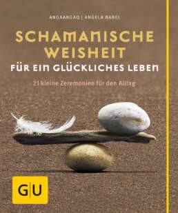 Schamanische Weisheit für ein glückliches Leben - Buch (Hardcover)