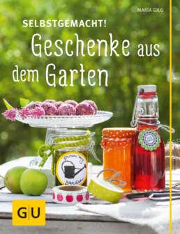 Selbstgemacht! Geschenke aus dem Garten - Buch (Hardcover)