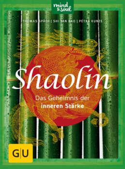 Shaolin - Das Geheimnis der inneren Stärke