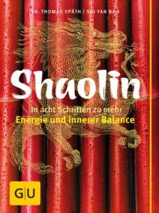 Shaolin - In acht Schritten zu mehr Energie und innerer Balance - Buch (Softcover)