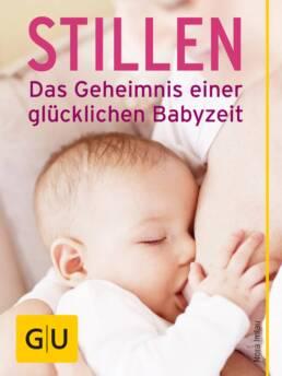 Stillen - Das Geheimnis einer glücklichen Babyzeit - E-Book (ePub)