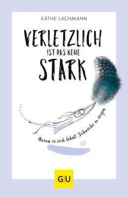 Verletzlich ist das neue Stark - Buch (Softcover)