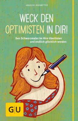 Weck den Optimisten in dir! - Buch (Softcover)
