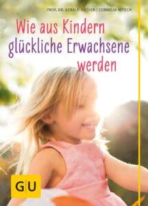 Wie aus Kindern glückliche Erwachsene werden - Buch (Hardcover)